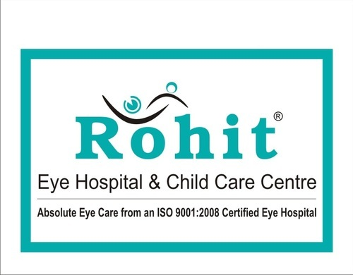 Rohit Eye Hospital & Child Care Centre
