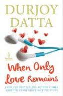 Buy When Only Love Remains Book online at Low Pric